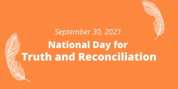 National Day for Truth and Reconciliation – Sept 30, 2021